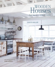 Wooden Houses : From Log Cabins to Beach Houses, Hardback Book