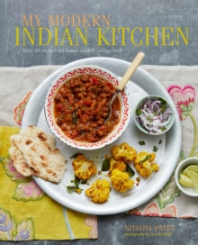 My Modern Indian Kitchen : Over 60 Recipes for Home-Cooked Indian Food, Hardback Book
