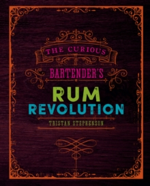 The Curious Bartender's Rum Revolution, Hardback Book