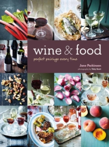 Wine & Food : Perfect Pairings Every Time, Hardback Book