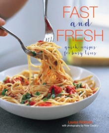 Fast and Fresh : Quick Recipes for Busy Lives, Hardback Book