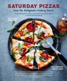 Saturday Pizzas from the Ballymaloe Cookery School : The Essential Guide to Making Pizza at Home, from Perfect Classics to Inspired Gourmet Toppings, Hardback Book