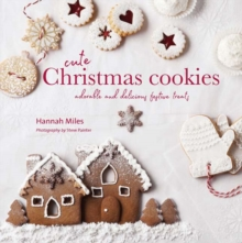 Cute Christmas Cookies : Adorable and Delicious Festive Treats, Hardback Book
