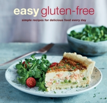 Easy Gluten-free : Simple Recipes for Delicious Food Every Day, Paperback / softback Book