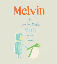 Melvin: The Luckiest Monkey in the World, Hardback Book