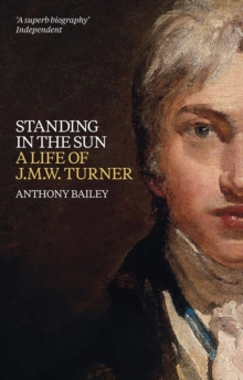 J.M.W. Turner: Standing In The Sun, Paperback / softback Book