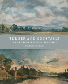 Turner and Constable: Sketching from Nature, Paperback Book