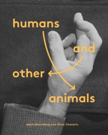 Humans and Other Animals, Hardback Book