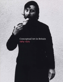 Conceptual Art in Britain, 1964 1979, Paperback / softback Book