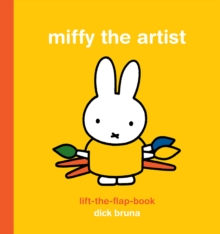 Miffy the Artist: Lift-the-Flap Book, Board book Book