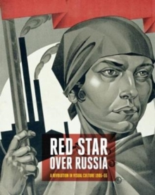 Red Star Over Russia : Revolution in Visual Culture 1905-55, Paperback Book