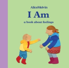 I Am : A Book About Feelings, Hardback Book