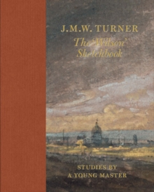 J.M.W Turner: The 'Wilson' Sketchbook, Hardback Book