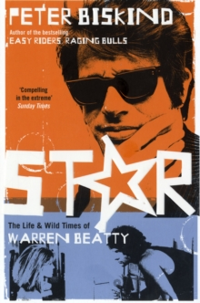 Star : The Life and Wild Times of Warren Beatty, Paperback / softback Book