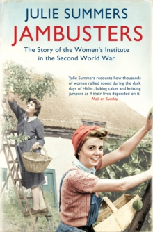 Jambusters : The remarkable story which has inspired the ITV drama Home Fires, Paperback / softback Book
