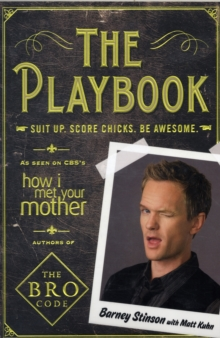 The Playbook : Suit Up. Score Chicks. Be Awesome, Paperback / softback Book