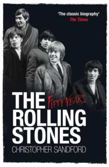 The Rolling Stones: Fifty Years, Paperback Book