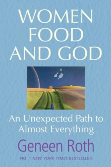 Women Food and God : An Unexpected Path to Almost Everything, Paperback Book