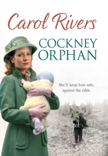 Cockney Orphan : Will she keep him safe from war?  The perfect wartime family saga, set during the London Blitz, EPUB eBook