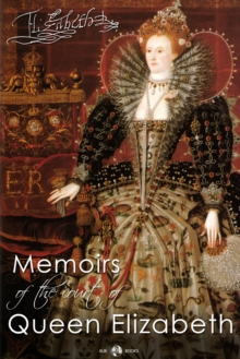 Memoirs of the Court of Queen Elizabeth, EPUB eBook