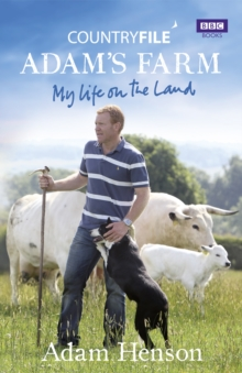Countryfile: Adam's Farm : My Life on the Land, Hardback Book