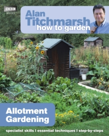 Alan Titchmarsh How to Garden: Allotment Gardening, Paperback Book