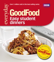 Good Food: Easy Student Dinners : Triple-tested Recipes, Paperback / softback Book