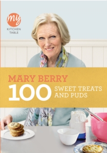 My Kitchen Table: 100 Sweet Treats and Puds, Paperback / softback Book
