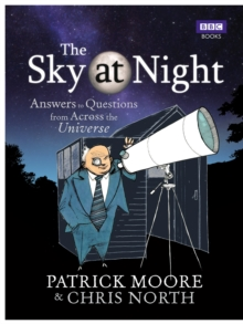 The Sky at Night : Answers to Questions from Across the Universe, Paperback / softback Book
