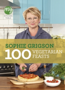 My Kitchen Table: 100 Vegetarian Feasts, Paperback Book