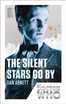 Doctor Who: The Silent Stars Go By : 50th Anniversary Edition, Paperback / softback Book