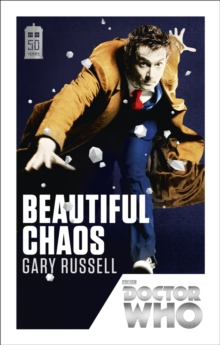Doctor Who: Beautiful Chaos : 50th Anniversary Edition, Paperback / softback Book