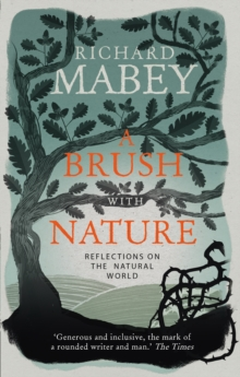 A Brush With Nature : Reflections on the Natural World, Paperback / softback Book
