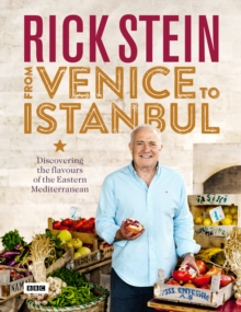 Rick Stein: From Venice to Istanbul, Hardback Book