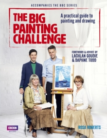 The Big Painting Challenge : A Practical Guide to Painting and Drawing, Hardback Book