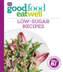 Good Food Eat Well: Low-Sugar Recipes, Paperback Book