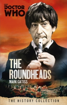 Doctor Who: The Roundheads : The History Collection, Paperback Book