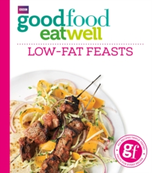 Good Food Eat Well: Low-Fat Feasts, Paperback Book