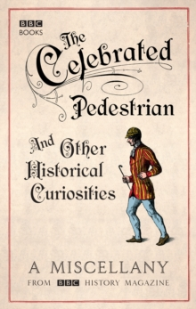 The Celebrated Pedestrian and Other Historical Curiosities, Paperback / softback Book