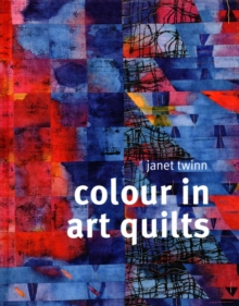 Colour in Art Quilts, Hardback Book