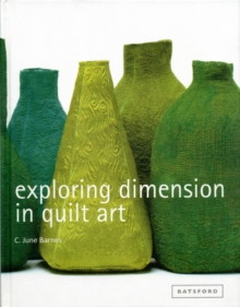 Exploring Dimension in Quilt Art, Hardback Book
