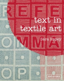 Text in Textile Art : Using lettering and fonts with stitch and embroidery, Hardback Book