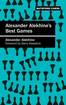 Alexander Alekhine's Best Games : Algebraic edition, EPUB eBook