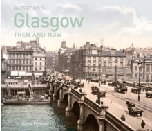 Batsford's Glasgow Then and Now : History of the city in photographs, Hardback Book