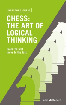Chess: The Art of Logical Thinking : From the First Move to the Last, EPUB eBook