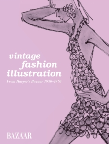 Vintage Fashion Illustration : Harper's Bazaar Illustration 1930 to 1970, Paperback Book