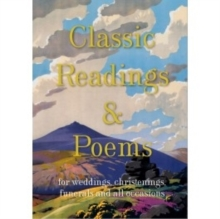 Classic Readings and Poems : A Collection for Weddings, Christenings, Funerals and All Occasions, Hardback Book
