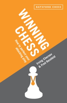 Winning Chess : Reissue of the bestselling Irving Chernev instructional classic, EPUB eBook