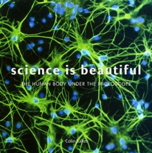 Science is Beautiful: The Human Body : Under the Microscope, Hardback Book