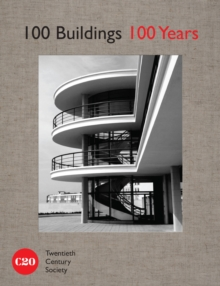 100 BUILDINGS, 100 YEARS, Hardback Book